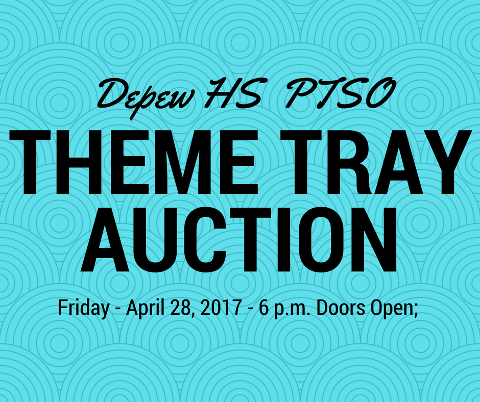 Depew HS PTSO Theme Tray Auction Friday (April 28)